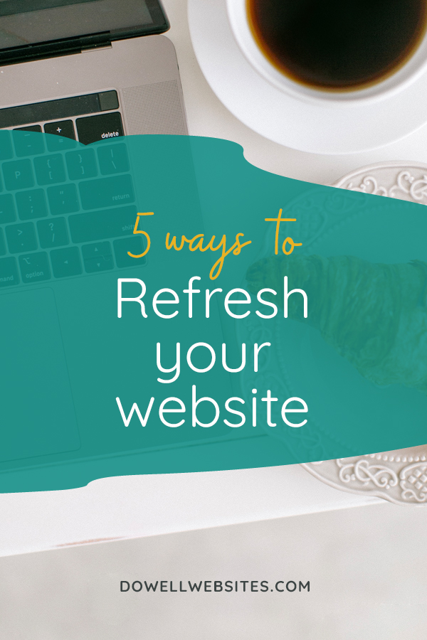 The online world doesn't stand still, so if your website has been sitting stagnant on the internet over that past year (er...or more), it's time to dust it off and start making it work for your business!