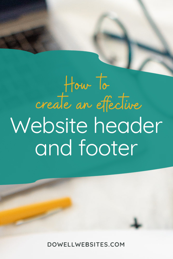 The first thing your dream client sees when at the top of your website is the header and the last thing they see is the footer, so they need to be set up strategically to make your website work.