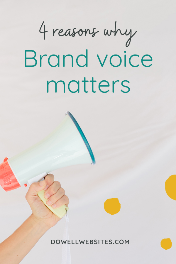 If you want to stand out you've got to have a brand voice. You've got to know it and use it. Here are 4 reasons why brand voice matters.