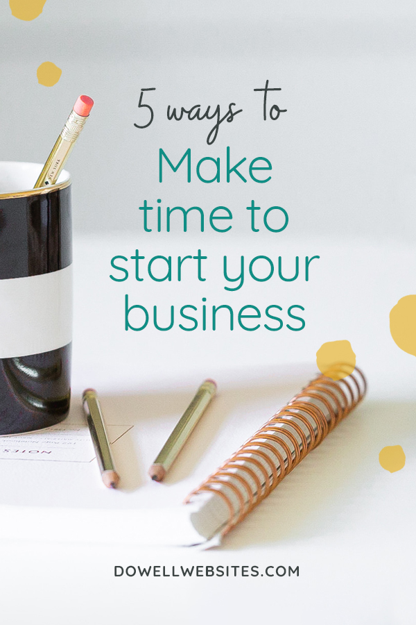 I often hear budding entrepreneurs say that they don't have time to start their business. Let's have a look at 5 ways to make time and reach your goal!