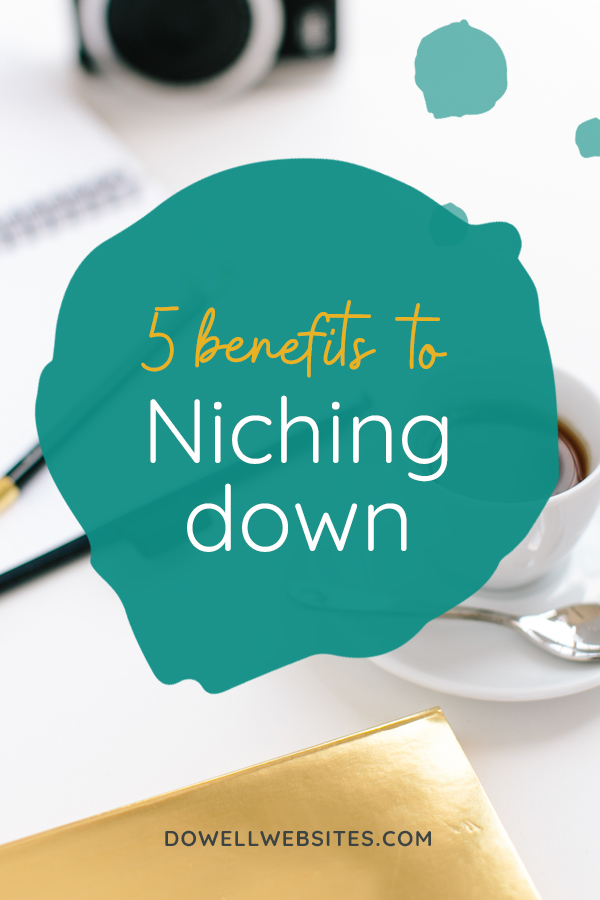 5 benefits to niching down