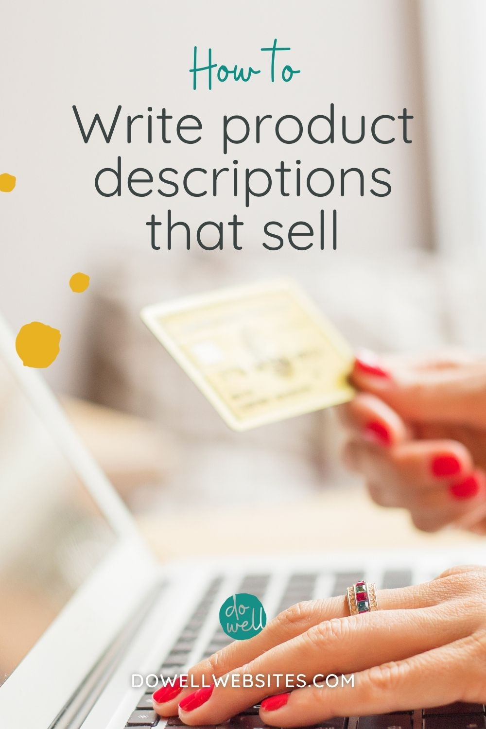 Product descriptions DO matter! Learn 5 things you can do when writing your product descriptions to help motivate your audience to buy what you're selling.
