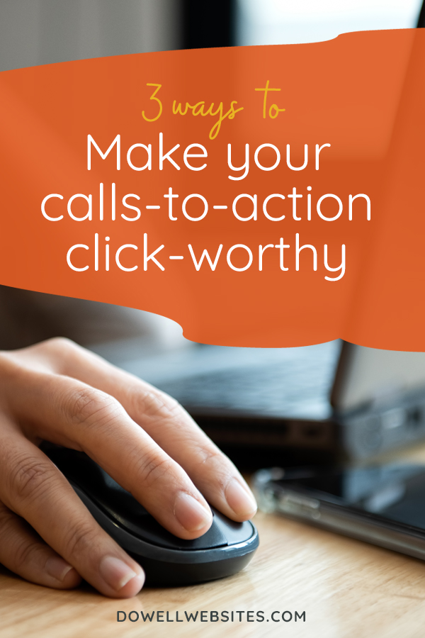 You may think what step someone should take when they visit your website is obvious, but if you don't tell them directly, they won't take action. Let's go over 3 ways you can make your calls-to-action crystal clear and completely click-worthy.