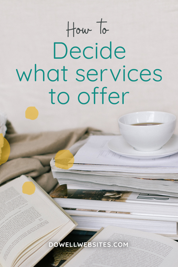 Learn how to choose what services you should offer so it's easier for people to understand what you do, making it more likely that they'll buy from you.