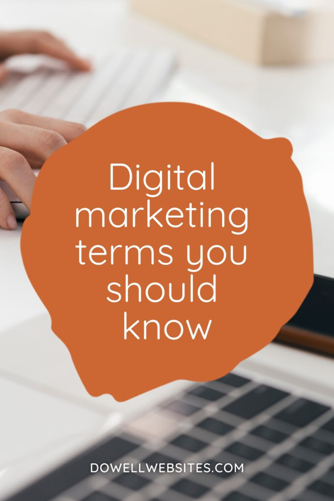 Understanding all of the digital marketing terms you need to know in order to run your business online can be confusing! Learn the basics to get started.