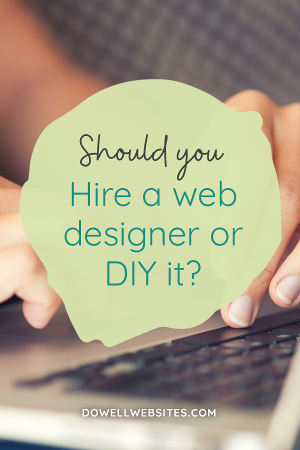 Should you hire a web designer or do it yourself?